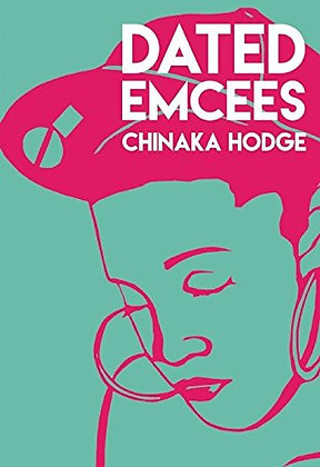 Dated Emcees by Chinaka Hodge