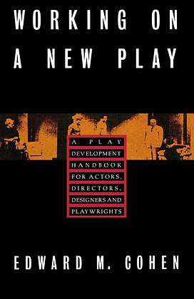 Working on a New Play by Edward M. Cohen
