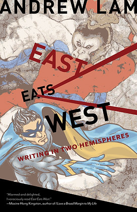 East Eats West: Writing in Two Hemispheres by Andrew Lam