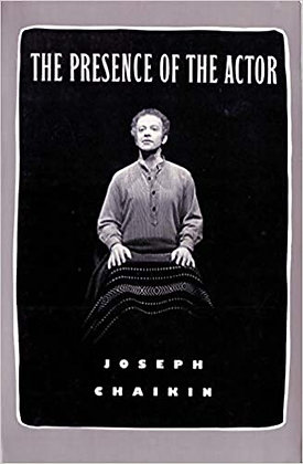 The Presence of the Actor by Joseph Chaikin
