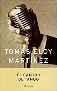 El cantor de tango de Tomás Eloy Martínez