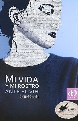 Mi vida y mi rostro ante el VIH por Colibrí Garcia
