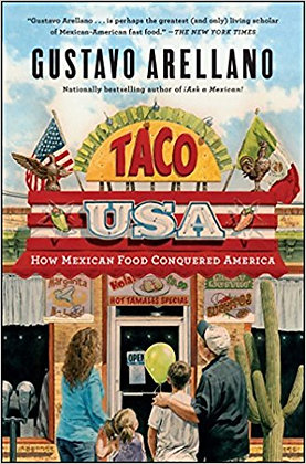 Taco USA: How Mexican Food Conquered America, Gustavo Arellano