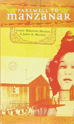 Farewell to Manzanar by James D. Houston and Jeanne Wakatsuki