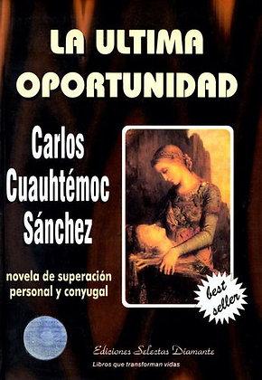 La Ultima Oportunidad por Carlos Cuauhtemoc Sanchez