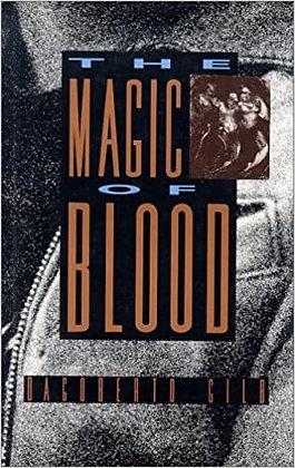 The Magic of Blood by Dagoberto Gilb