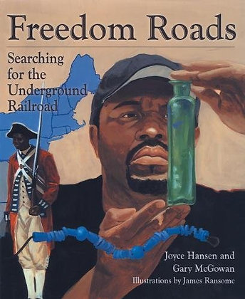 Freedom Roads Searching for the Underground Railroad by Joyce Hansen Gary McGowa