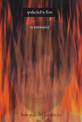 Gabriel's Fire: A Memoir by Luis Gabriel Aguilera