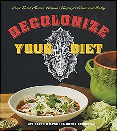 Decolonize Your Diet by Luz Calvo&Catriona Rueda Esquibel