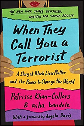 When They Call You a Terrorist (Young Adult Edition) by Patrisse Cullors