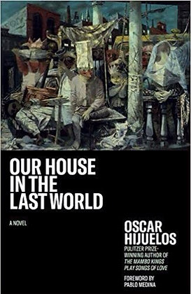 Our House In The World by Oscar Hijuelos