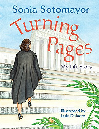 Turning Pages: My Life Story by Sonia Sotomayor