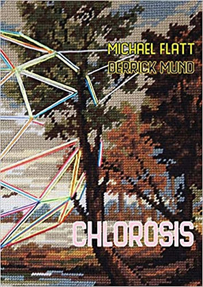 Chlorosis by Michael Flatt and by Derrick Mund