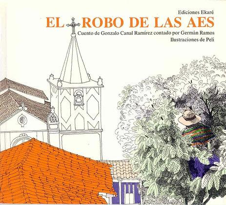 El Robo De Las Aes: Cuento de Gonzalo Canal Ramirez contado por German Ramos