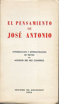 El Pensamiento de Jose Antonio por Agustín Del Río Cisneros