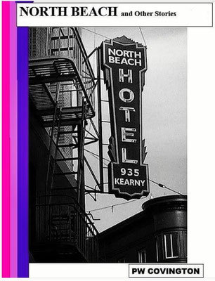 North Beach and Other Stories by PW Covington