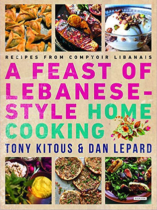 A Feast of Lebanese-Style Home Cooking by Tony Kitous