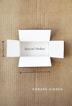 Special Orders: Poems by Edward Hirsch