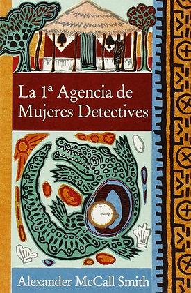 La 1a agencia de mujeres detectives por Alexander McCall Smith