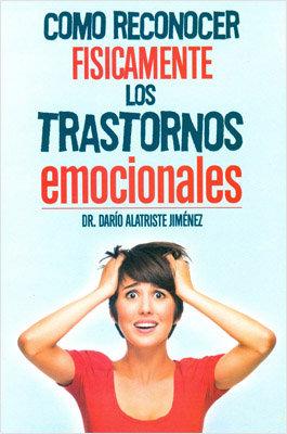 Como reconocer fisicamente los trastornos emocionales Dr Dario Alatriste Jimenez