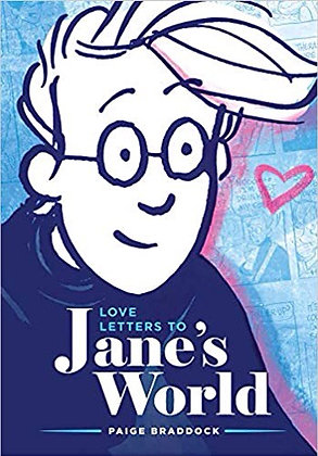 Love Letters to Jane's World by Paige Braddock