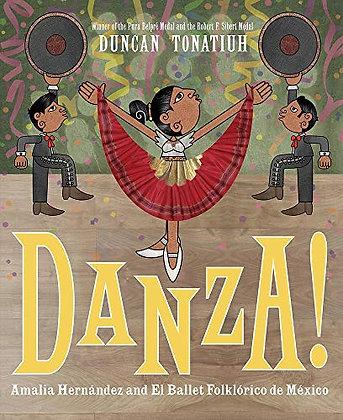 Danza!: Amalia Hernández and El Ballet Folklórico de México by Duncan Tonatiuh