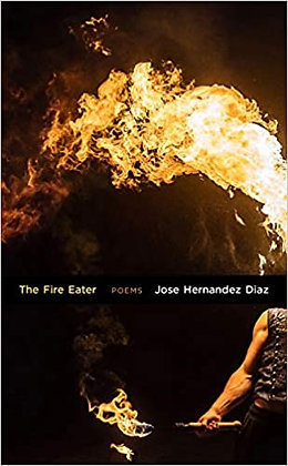 The Fire Eater: Poems by Jose Hernandez Diaz