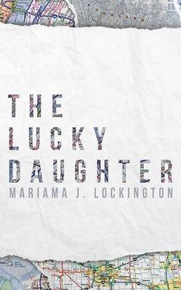 The Lucky Daughter by Mariama J. Lockington