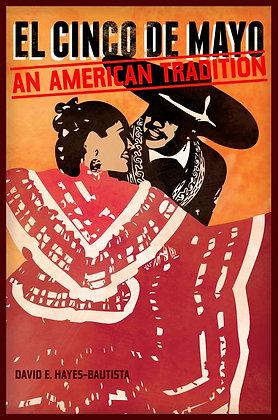 El Cinco de Mayo: An American Tradition by Hayes-Bautista