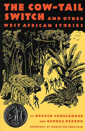 The Cow-Tail Switch &Other WestAfrican Stories by Harold Courlander George Hezog