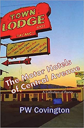 The Motor Hotels of Central Avenue by PW Covington