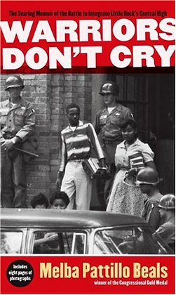 Warriors Don't Cry: Memoir of the Battle to Integrate Little Rock's Central High