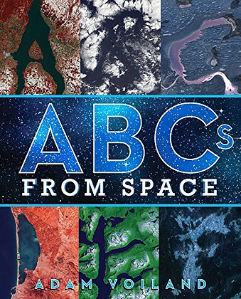 ABCs From Space: A Discovered Alphabet by Adam Voiland