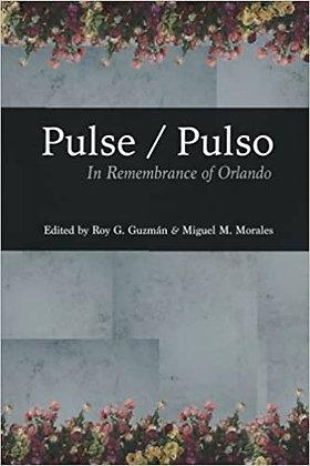 Pulse/Pulso: In Remembrance of Orlando