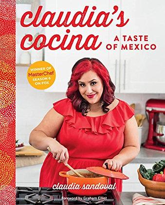 Claudia's Cocina: A Taste of Mexico by Claudia Sandoval