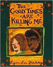 Good Times Are Killing Me, Written & Illustrated by Lynda Barry
