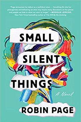 Small Silent Things A Novel by Robin Page