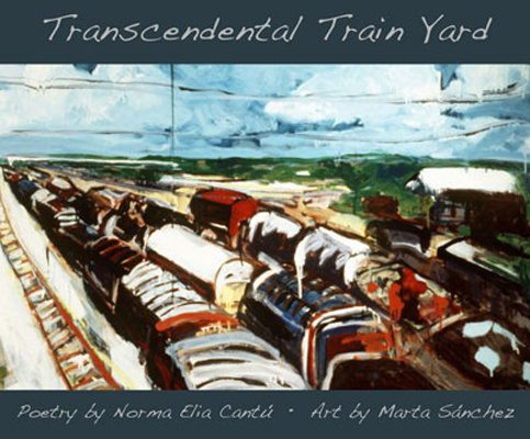 Transcendental Train Yard, Norma Elia Cantu