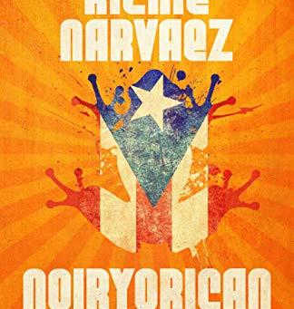 Richie Narvaez's Noiryorican: A Criminal Short Fiction Collection