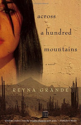 Across a Hundred Mountains: A Novel by Reyna Grande
