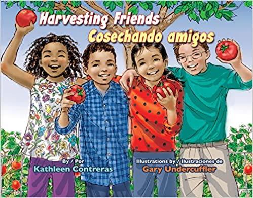 Harvesting Friends / Cosechando Amigos by Kathleen Contreras