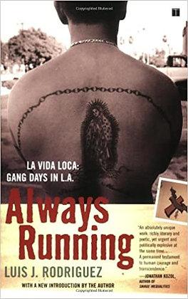 Always Running, La Vida Loca: Gang Days in LA by Luis J. Rodriguez