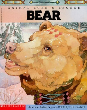 Bear: Animal Lore and Legend by E. K. Caldwell, Diana Magnuson, & Vic Warren