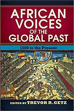 African Voices of the Global Past: 1500 to the Present by Trevor R. Getz