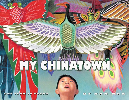 My Chinatown One Year In Poems by Kam Mak