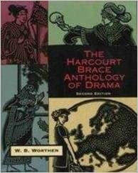The Harcourt Brace Anthology of Drama 2nd Edition by W.B. Worthen