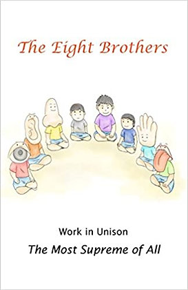The Eight Brothers: Work in Unison The Most Supreme of All by Awakened Prince