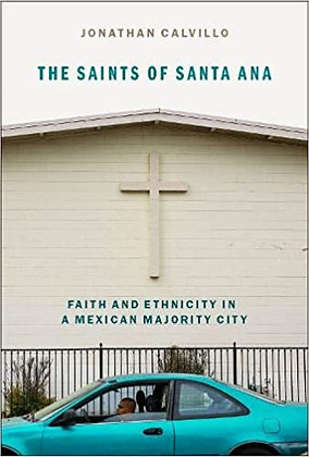 The Saints of Santa Ana by Jonathan E. Calvillo