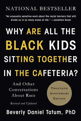 Why Are All The Black Kids Sitting Together by Beverly Daniel Tatum