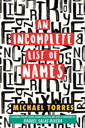 An Incomplete List of Names: Poems (National Poetry) by Michael Torres